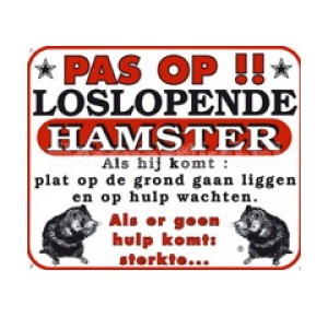 "Dutch warning sign hamster ""pas op\"""
